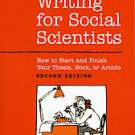 Writing for Social Scientists: How to Start and Finish Your Thesis, Book, or ...