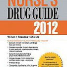 Pearson Nurse's Drug Guide 2012 by Kelly Shields, Margaret T. Shannon, Kelly ...