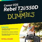Canon Eos Rebel T2i/550d for Dummies by Dan Burkholder and Julie Adair King...
