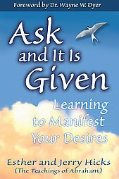 Ask And It Is Given by Abraham, Esther Hicks, Jerry Hicks (2004, Paperback)