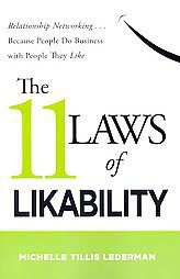 The 11 Laws of Likability: Relationship Networking . . . Because People Do...