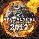 Apocalypse Survival Guide 2012 Calendar by Day Dream Calendars (2011, Calendar)