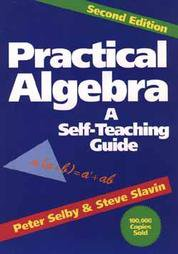 Practical Algebra: A Self Teaching Guide by Steve Slavin and Peter H. Selby...