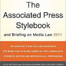 The Associated Press Stylebook and Briefing on Media Law 2011 by Associated...