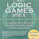 Lsat Logic Games Bible: A Comprehensive System for Attacking the Logic Games...