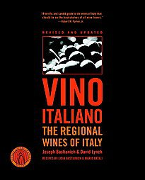 Vino Italiano: The Regional Wines Of Italy by Joseph Bastianich and David...