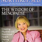 The Wisdom of Menopause: Creating Physical and Emotional Health and Healing D...