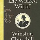 The Wicked Wit of Winston Churchill by Dominique Enright (2011, Hardcover,...