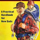 Be Prepared: A Practical Handbook for New Dads by Gary Greenberg and Jeannie ...
