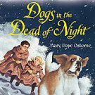 Dogs in the Dead of Night by Mary Pope Osborne (2011, Hardcover)
