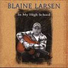 In My High School by Blaine Larsen (CD, Jun-2004, Giantslayer)