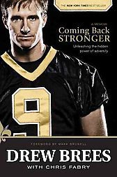 Coming Back Stronger: Unleashing the Hidden Power of Adversity by Drew Brees ...