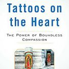Tattoos on the Heart: The Power of Boundless Compassion by Gregory Boyle...
