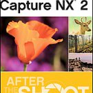 Nikon Capture NX 2 After the Shoot by Mike Hagen (2009, Paperback)