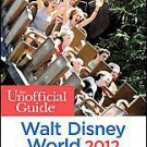 The Unofficial Guide Walt Disney World 2012 by Len Testa, Menasha Ridge and...