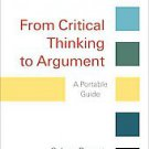 From Critical Thinking to Argument by Sylvan Barnet and Hugo Bedau (2010,...
