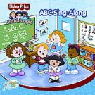 Little People: ABC Sing-Along by Fisher-Price (CD, Jan-2003, Fisher-Price)