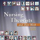 Nursing Theorists and Their Work by Ann Marriner Tomey Ph.D. and Martha Raile...