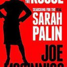The Rogue: Searching for the Real Sarah Palin by Joe McGinniss (2011, Hardcover)