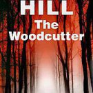 The Woodcutter by Reginald Hill (2011, Hardcover)