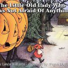 The Little Old Lady Who Was Not Afraid of Anything by Linda Williams (1988, P...