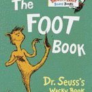 The Foot Book: Dr. Seuss's Wacky Book of Opposites by Dr. Seuss (1996, Hardco...