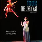 Theater: The Lively Art by Alvin Goldfarb and Edwin Wilson (2009, Paperback)