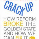 California Crackup: How Reform Broke the Golden State and How We Can Fix It b...
