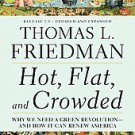 Hot, Flat, and Crowded: Why We Need a Green Revolution-and How It Can Renew A...