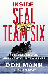 Inside Seal Team Six: My Life and Missions With America's Elite Warriors by...