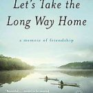 Let's Take the Long Way Home by Gail Caldwell (2011, Paperback, Reprint)