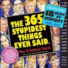 Cal 2012 365 Stupidest Things Ever Said by Kathryn Petras and Ross Petras (20...
