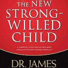 The New Strong-willed Child: Birth Through Adolescence by James C. Dobson (20...