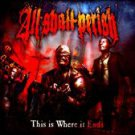 This Is Where It Ends * by All Shall Perish (CD, Jul-2011, Nuclear Blast (USA))