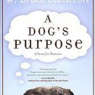 A Dog's Purpose by W. Bruce Cameron (2011, Paperback, Reprint)