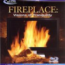 Fireplace: Visions Of Tranquility (Blu-ray Disc, 2007)