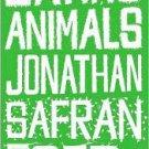 Eating Animals by Jonathan Safran Foer (2010, Paperback, Reprint)