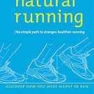 Natural Running: The Simple Path to Stronger, Healthier Running by Danny...