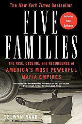 Five Families: The Rise, Decline, And Resurgence of America's Most Powerful...