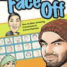 Face Off: How to Draw Amazing Caricatures & Comic Portraits by Harry Hamernik...