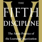The Fifth Discipline: The Art & Practice of the Learning Organization by...