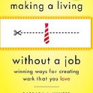 Making a Living Without a Job by Barbara J. Winter, Barbara Winter (2009,...