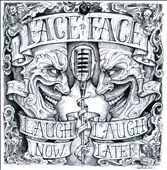 Laugh Now...Laugh Later by Face to Face (1~California) (CD, May-2011,...