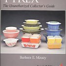 PYREX: The Unauthorized Collector's Guide by Barbara E. Mauzy (2008,...