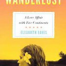 Wanderlust: A Love Affair With Five Continents by Elisabeth Eaves (2011,...