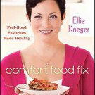 Comfort Food Fix by ELLIE KRIEGER (2011, Hardcover)