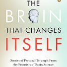 The Brain That Changes Itself: Stories of Personal Triumph from the Frontiers...