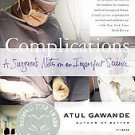 Complications: A Surgeon's Notes on an Imperfect Science by Atul Gawande...