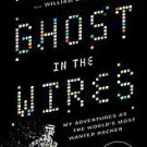 Ghost in the Wires: My Adventures As the World's Most Wanted Hacker by Kevin...