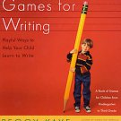 Games for Writing: Playful Ways to Help Your Child Learn to Write by Peggy...